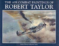 Robert Taylor: v.1: Air Combat Paintings (Paperback)