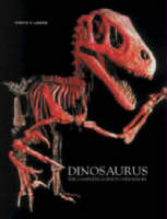 Dinosaurs: The Complete Guide to 700 Dinosaur Species (Hardback)