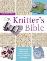 The Knitter's Bible: The Complete Handbook for Creative Knitters (Paperback)