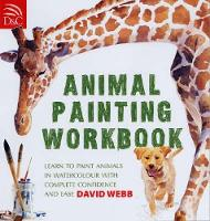 Animal Painting Workbook: Learn to Paint Animals in Watercolour with Complete Confidence and Ease (Paperback)