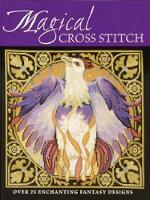 Magical Cross Stitch: Over 25 Enchanting Fantasy Designs (Paperback)