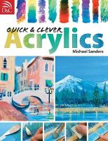 Quick & Clever Acrylics (Paperback)