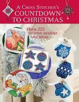 A Cross Stitcher's Countdown to Christmas: Over 225 Festive Designs and Ideas (Paperback)