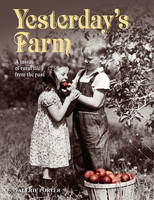 Yesterday's Farm: A Taste of Rural Life from the Past (Paperback)