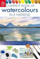 Complete Book of Watercolours in a Weekend (Spiral bound)