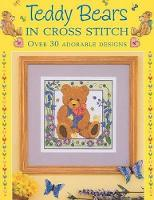 Teddy Bears in Cross Stitch: Over 30 Adorable Designs (Paperback)