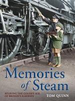 Memories of Steam: Reliving the Golden Age of Britain's Railways (Paperback)