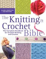 The Knitting and Crochet Bible (Paperback)