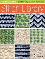 Stitch Library: Over 200 Stitches for Knitters of All Abilities - Knitter's Bible (Paperback)