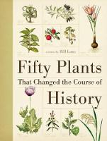 Fifty Plants That Changed the Course of History (Paperback)