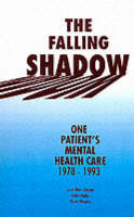 The Falling Shadow: One Patient's Mental Health Care, 1978-93 (Paperback)