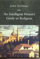 An Intelligent Person's Guide to Religion - Intelligent Person's Guide Series (Hardback)