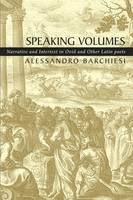Speaking Volumes: Narrative and Intertext in Ovid and Other Latin Poets - Duckworth Classical Essays (Paperback)