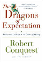The Dragons of Expectation: Reality and Delusion in the Course of History (Paperback)