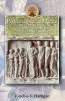 Performance and Cure: Drama and Healing in Ancient Greece and Contemporary America - Classical Inter/faces (Paperback)