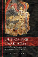 Out of the Dark Ages: Art and State Formation in Post-Roman Europe (Paperback)