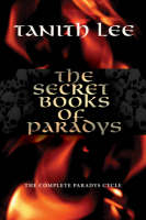 The Secret Books of Paradys: The Complete Paradys Cycle (Hardback)