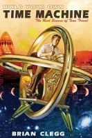 Build Your Own Time Machine: The Real Science of Time Travel (Paperback)