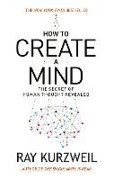 How to Create a Mind: The Secret of Human Thought Revealed (Paperback)