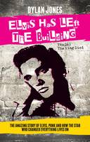 Elvis Has Left the Building: The Day the King Died (Hardback)