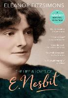 The Life and Loves of E. Nesbit: Author of The Railway Children (Paperback)