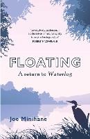 Floating: A Return to Waterlog (Paperback)