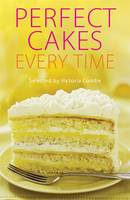 Perfect Cakes Every Time (Paperback)