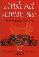 The Irish Act of Union: Bicentennial Essays (Hardback)