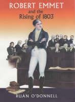 Robert Emmet and the Rising of 1803: Vol 2 (Hardback)