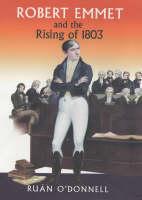 Robert Emmet and the Rising of 1803: v. 2 (Paperback)