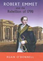 Robert Emmet and the 1798 Rebellion: Vol 1 (Paperback)