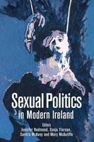Sexual Politics in Modern Ireland (Hardback)