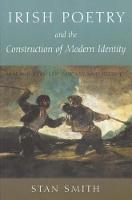 Irish Poetry and the Construction of Modern Identity: Ireland Between Fantasy and History (Hardback)