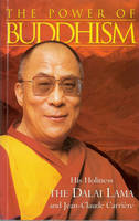 The Power of Buddhism: His Holiness, the Dalai Lama with Jean-Claude Carriere (Paperback)