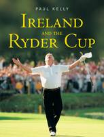 Ireland and the Ryder Cup (Hardback)