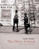 The Other Ireland: Changing Times 1870-1920 (Hardback)