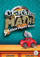 Cracking Maths 5th Class Pupil's Book - Cracking Maths (Paperback)