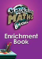 Cracking Maths 6th Class Enrichment Book - Cracking Maths (Paperback)