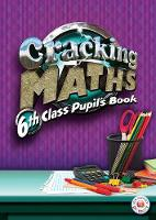 Cracking Maths 6th Class Pupil's Book - Cracking Maths (Paperback)