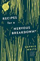 Recipes for a Nervous Breakdown (Hardback)