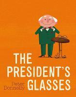 The President's Glasses (Hardback)