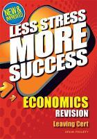 ECONOMICS Revision for Leaving Cert - Less Stress More Success (Paperback)