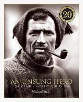An Unsung Hero: Tom Crean: Antarctic Survivor - 20th anniversary illustrated edition (Hardback)