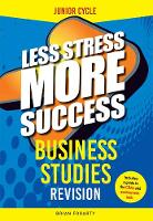 Business Studies Revision for Junior Cycle - Less Stress More Success (Paperback)