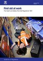 First aid at work: The Health and Safety (First-Aid) Regulations 1981, guidance on regulations - Legislation series L74 / L 74 (Paperback)