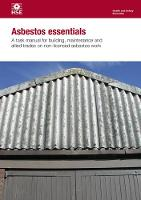 Asbestos essentials: a task manual for building, maintenance and allied trades of non-licensed asbestos work - Health and safety guidance HSG210 / HSG 21 (Paperback)