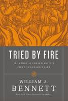 Tried by Fire: The Story of Christianity's First Thousand Years (Hardback)