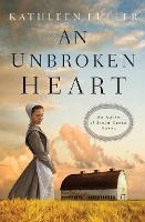 An Unbroken Heart - An Amish of Birch Creek Novel 2 (Paperback)
