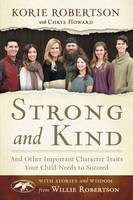Strong and Kind: And Other Important Character Traits Your Child Needs to Succeed (Hardback)