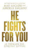 He Fights for You: 40 Promises for Everyday Battles (Paperback)